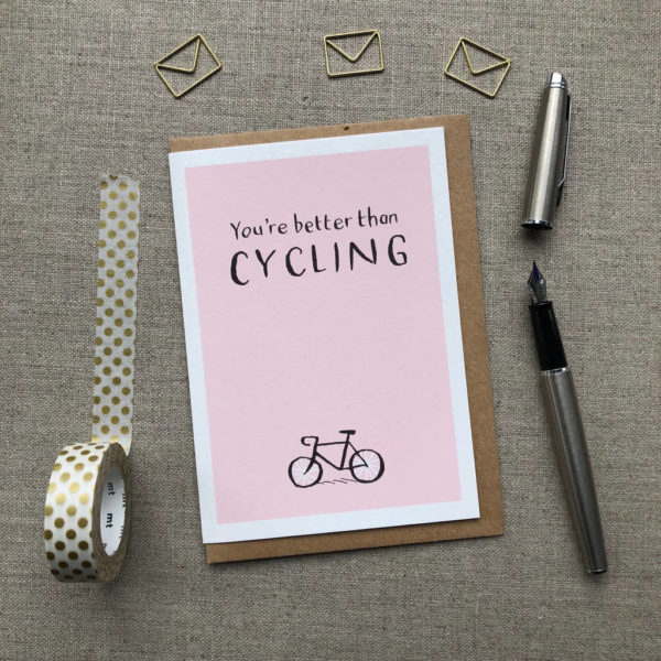 You're Better Than Cycling Anniversary Card