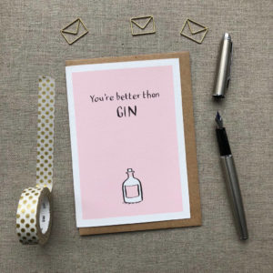 You're Better Than Gin Anniversary Card