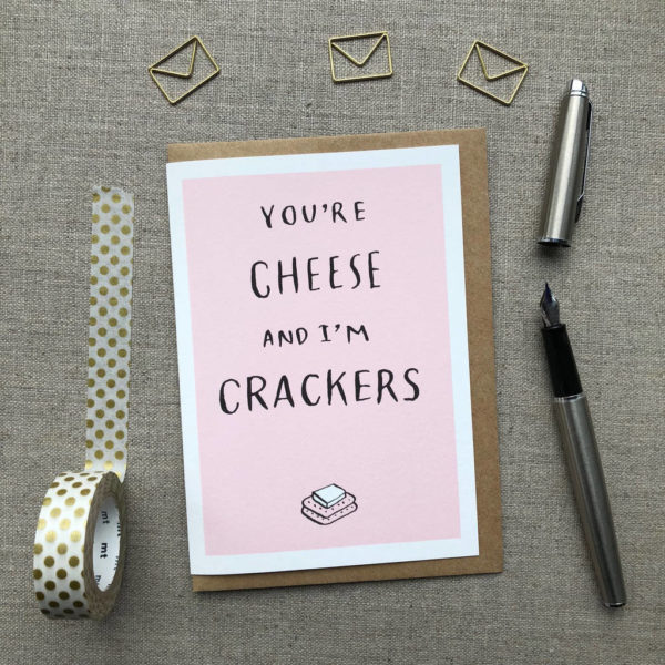 You're Cheese And I'm Crackers Anniversary Card